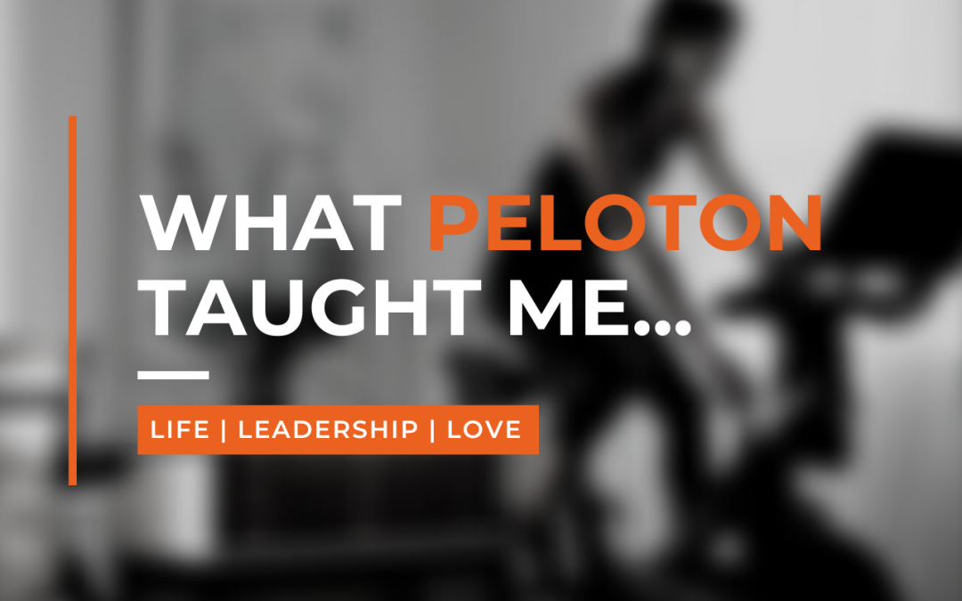 Forget the Stupid Ad, Here Are Three Things Peloton Has Taught Me About Love, Leadership and Life