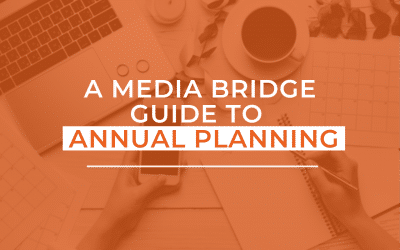 3 Reasons Why Annual Media Planning Is More Important This Year Than Ever Before