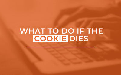 6 Ways Advertising Will Change In a Cookieless World