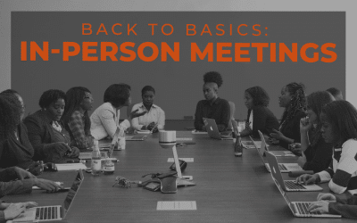 Back to Basics: In-Person Meetings